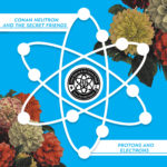 Conan Neutron and the Secret Friends – Protons and Electrons Compilations LP/CD/Stream